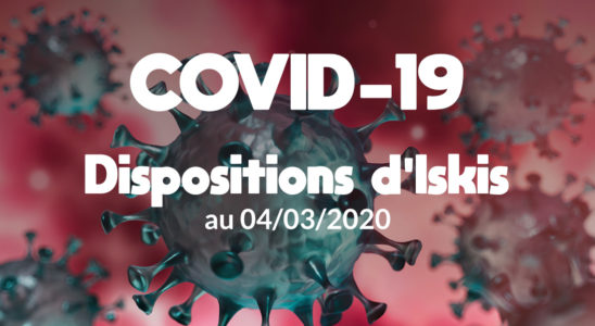 COVID-19 Dispositions d'Iskis au 04/03/2020