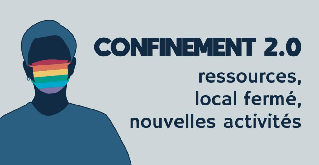 Confinement : ressources, local fermé, nouvelles activités