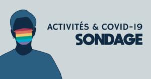Activités et Covid-19 : sondage